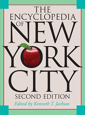 The Encyclopedia of New York City By Jackson, Kenneth T. (EDT)/ Keller, Lisa (EDT)/ Flood, Nancy V. (EDT)